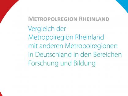Studie: Vergleich der Metropolregion Rheinland mit anderen Metropolregionen in Deutschland in den Bereichen Forschung und Bildung